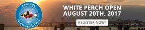 White Perch Open Tournament Anglers Sport Center