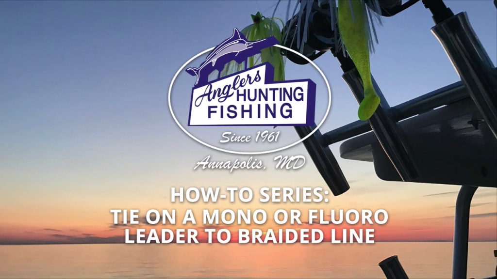Join Braided main line with a Monofilament or Fluorocarbon leader