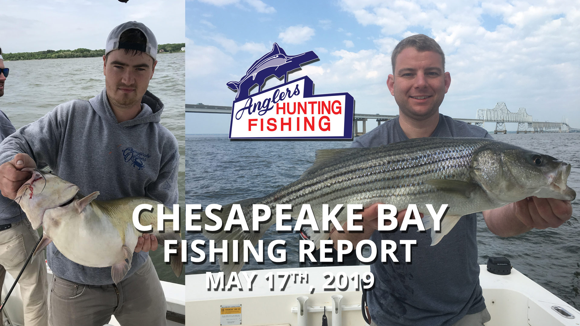 Chesapeake Bay Fishing Report - May 17th, 2019