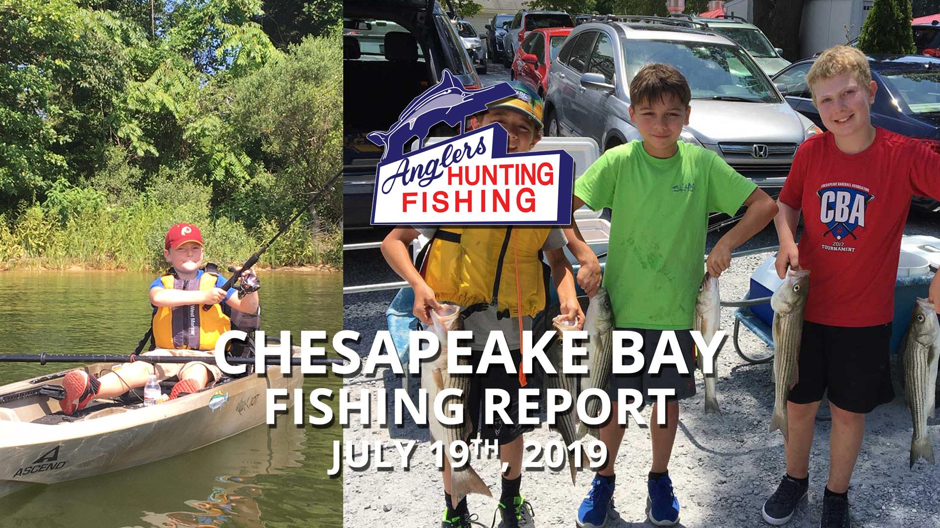 Chesapeake Bay Fishing Report - July 19th, 2019