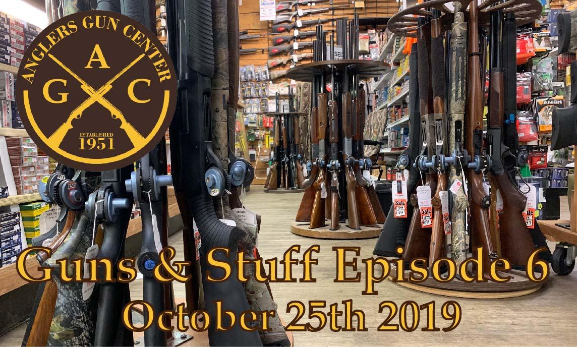 Guns & Stuff Episode 6: October 25th 2019