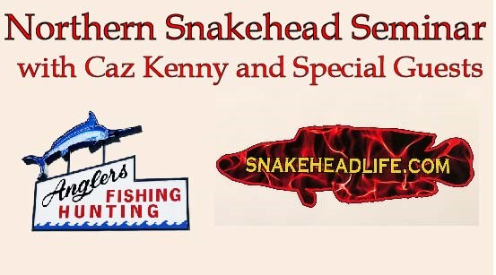 Northern Snakehead Seminar with Caz Kenny and Special Guests